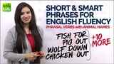 Short &amp Smart Phrases to Speak Fluent English - Phrasal Verbs -Animal Names - Learn English Michelle