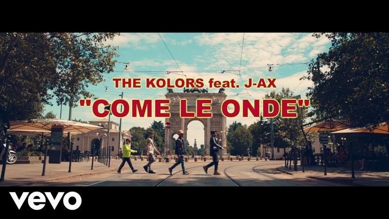 The Kolors feat. J-AX - Come Le Onde