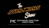 The Star Wars Show For Your Emmy Consideration
