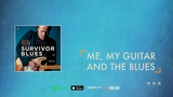 Walter Trout - Me, My Guitar And The Blues (Survivor Blues) 2019