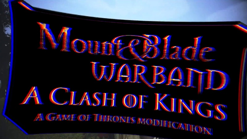 Mount and Blade A Clash of Kings по мотивам игры престолов