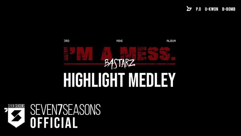 블락비 바스타즈 Block B BASTARZ 3rd Mini Album I'm a mess HIGHLIGHT MEDLEY