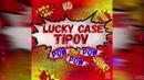 Lucky Case x TIPOV - Pow, Pow, Pow! [FB rec.]