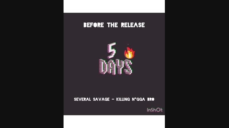 Several Savage killing n*gga bro 5Days