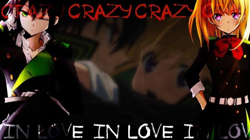 【Последний Серафим】Юичиро и Мицуба - Crazy in love