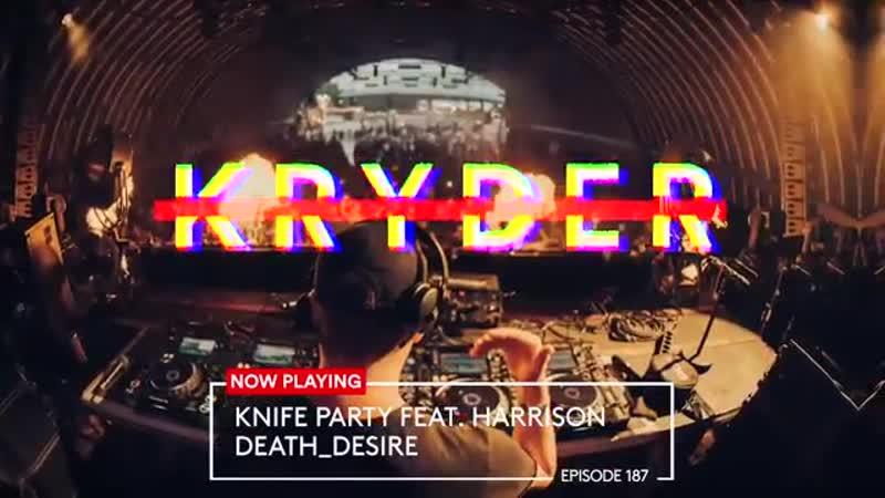 Knife Party feat Harrison Death Desire Taken from Kryteria Radio 187