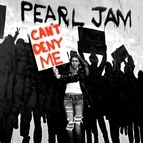 Pearl Jam альбом Can't Deny Me