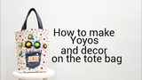 How to make yoyos and decor on the tote bag upcycle old jeans for decor tote bag