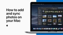How to add and sync photos on your Mac — Apple Support
