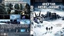 Замерзший мир / 2012: Ice Age (2011) - фантастика, боевик, триллер, драма, приключения