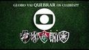 Globo pode QUEBRAR clubes com nova divisão cotas de TV