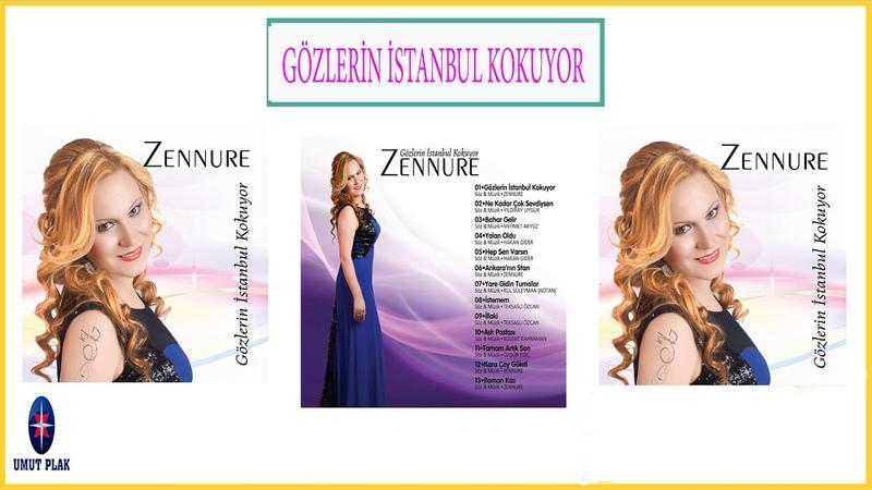 ZENNURE - Gözlerin İstanbul Kokuyor - Sevilen Duygusal Arabesk Şarkılar -