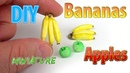 DIY How to make Realistic Miniature Bananas and apples   DollHouse   No Polymer Clay!