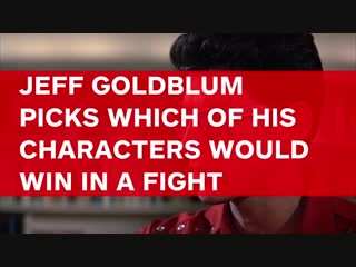 Jeff_Goldblum_Chooses_WHICH_Jeff_Goldblum_Would_Win_in_a_Fight