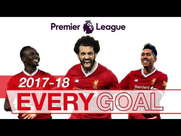 Salah, Mane Firmino   Every Premier League Goal 2017-18