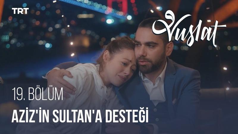 Vuslat 19. Bölüm - Sultan gerçekleri öğreniyor!