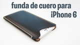 Haciendo una funda de cuero para iPhone 6 || Making an iPhone 6 leather case