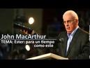Ester Para un tiempo como este Pastor John MacArthur en español