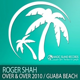 Roger Shah альбом Over & Over 2010 / Guaba Beach