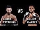 Giorgio Petrosyan vs Chingiz allazov