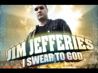 Джим Джеффрис - Клянусь богом (2009) [Русская Озвучка]