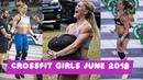 INCREDIBLE CROSSFIT GIRLS MOTIVATION BEST OF JUNE 2018