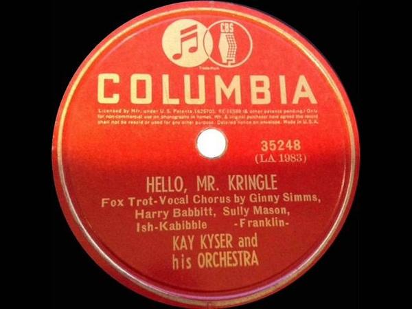 1939 Kay Kyser - Hello Mr. Kringle (Harry, Ginny, Sully Ish, vocals)