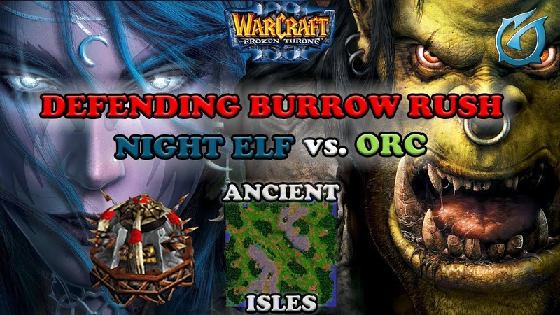 Grubby | Warcraft 3 The Frozen Throne | NE v Orc - Defending Burrow Rush - Ancient Isles