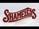 Бесстыдники (Shameless, 2011 - . . . )