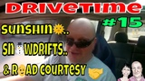 Drivetime #15. Sunshine, Snowdrifts &amp Road Courtesy