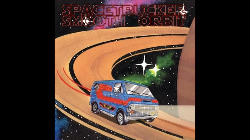 Spacetrucker - Smooth Orbit (2018)