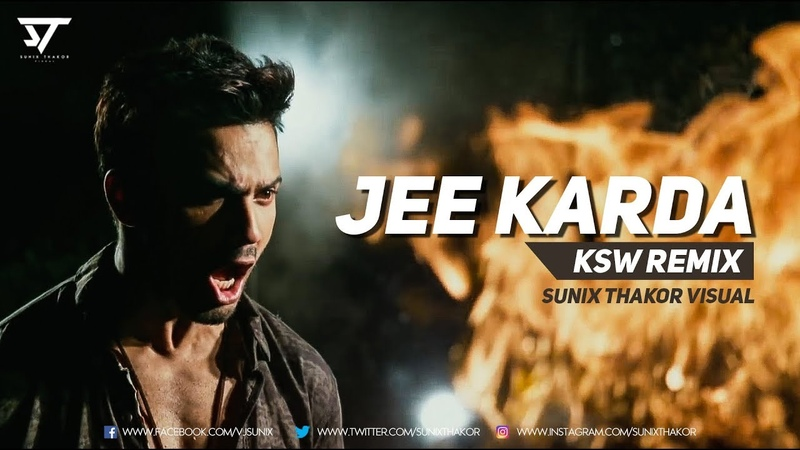 JEE KARDA (KSW REMIX) | Sunix Thakor | DIVYA KUMAR | SACHIN-JIGAR | KSW (2018)