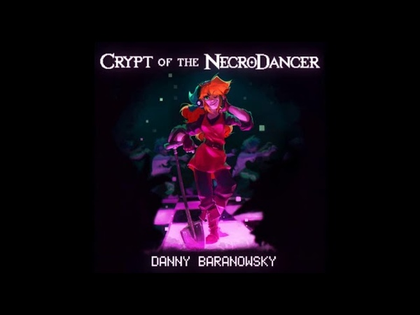 Danny Baranowsky Crypt Of The Necrodancer OST full album 2015