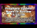 Prophecy Update End Times News Headlines ~ 5 25 19