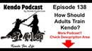 Episode 138 How Should Adults Train Kendo