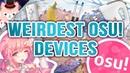 Osu! - Weirdest Devices To Play Osu!