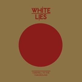 White Lies альбом Farewell To The Fairground