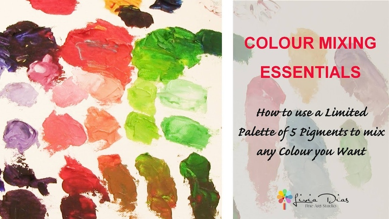 COLOR MIXING ESSENTIALS How to Mix any Color you want by using only FIVE Pigments