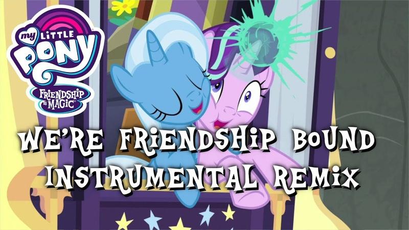 MLP - We're Friendship Bound Instrumental Orchestra Remix