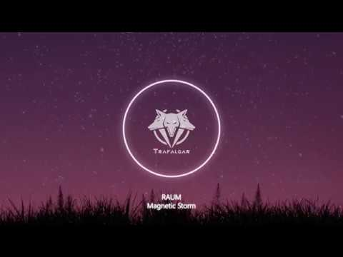 Raum - Magnetic Storm, feat. Mhyst (Trafalgar Music Team)