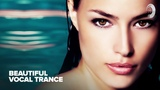 BEAUTIFUL VOCAL TRANCE FULL ALBUM - OUT NOW