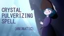 CRYSTAL PULVERIZING SPELL (Hurt Incantation)| svtfoe (animatic)