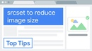 Reduce image size use srcset to automatically choose the right image Google Chrome Developers