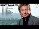 Barry Manilow Greatest Hits Playlist - Best Songs Of Barry Manilow