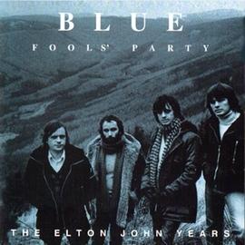 Blue альбом Fools' Party (The Elton John Years)