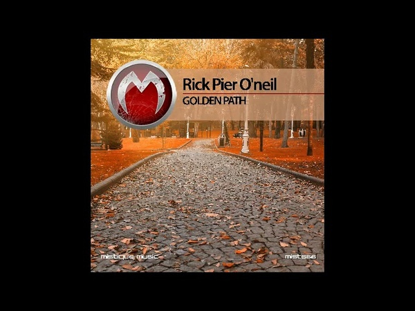 Rick Pier O'Neil - Golden Path (Part 1)