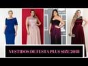 Vestido Plus Size 2018 Modelos Para Usar em Festas