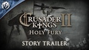 Crusader Kings 2: Holy Fury - Story/Date Announcement Trailer