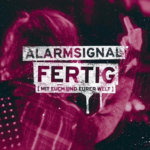 Alarmsignal альбом Fertig (Mit euch und eurer Welt)