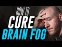 How To Cure Brain Fog | 3 Tips for Mental Clarity